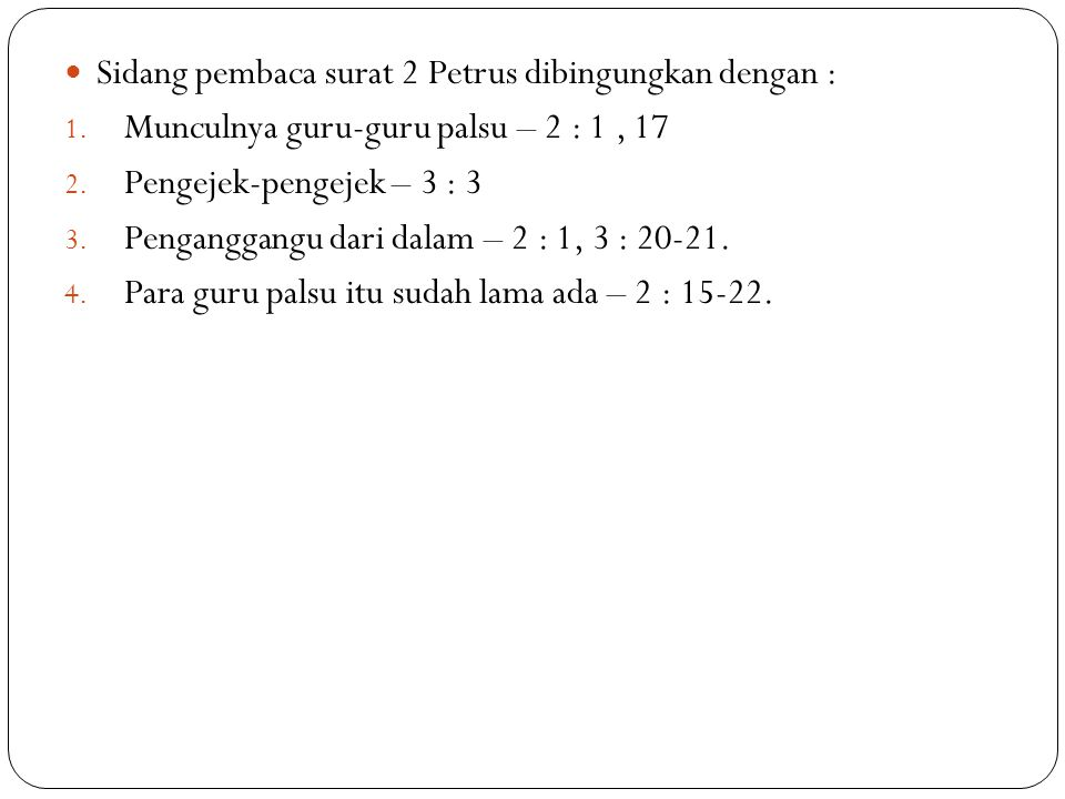 Sidang pembaca surat 2 Petrus dibingungkan dengan :
