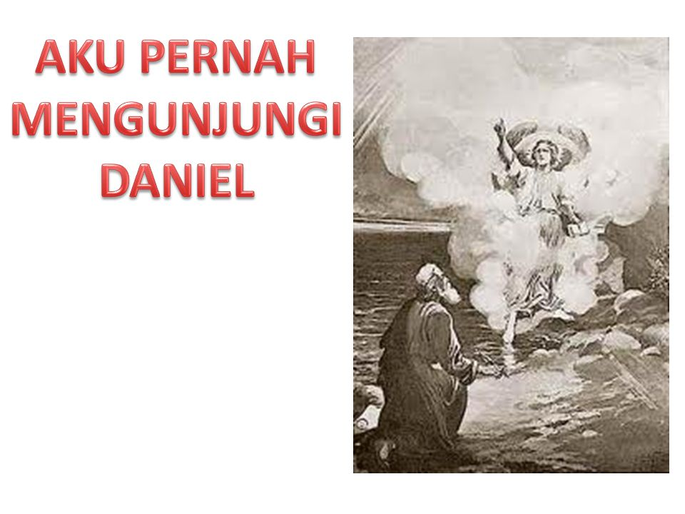 AKU PERNAH MENGUNJUNGI DANIEL