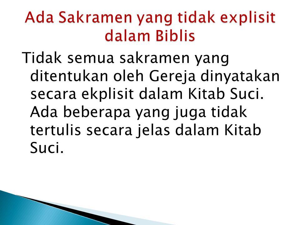 Ada Sakramen yang tidak explisit dalam Biblis