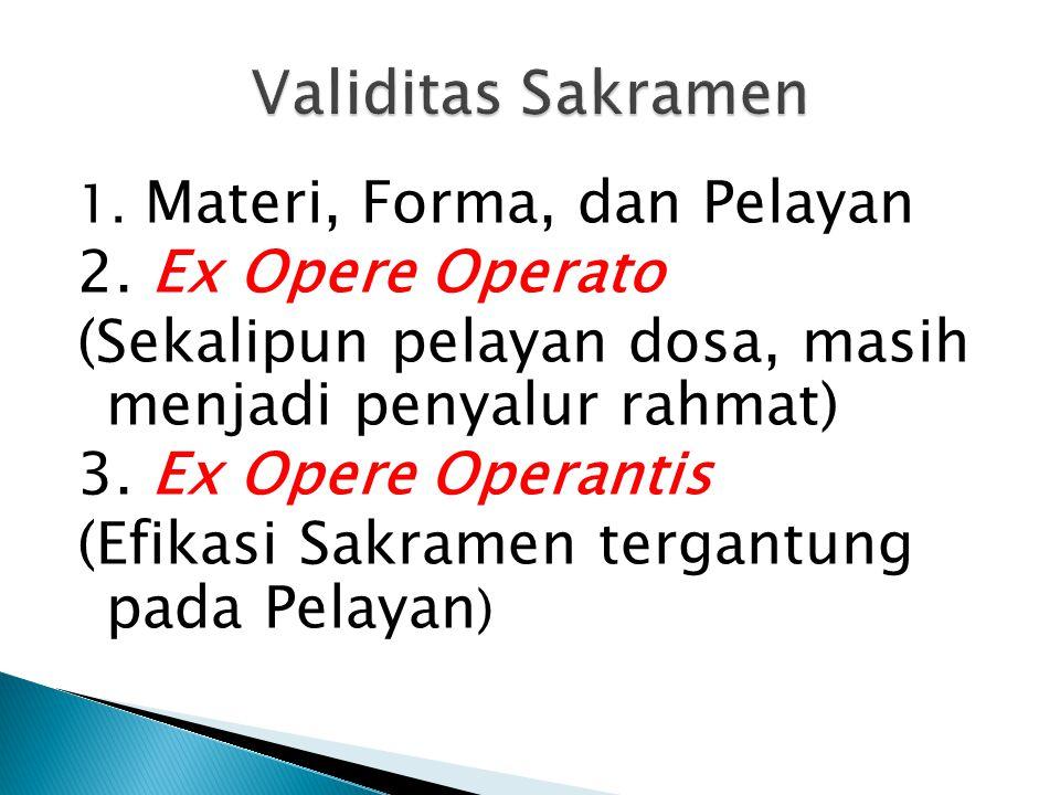Validitas Sakramen 2. Ex Opere Operato