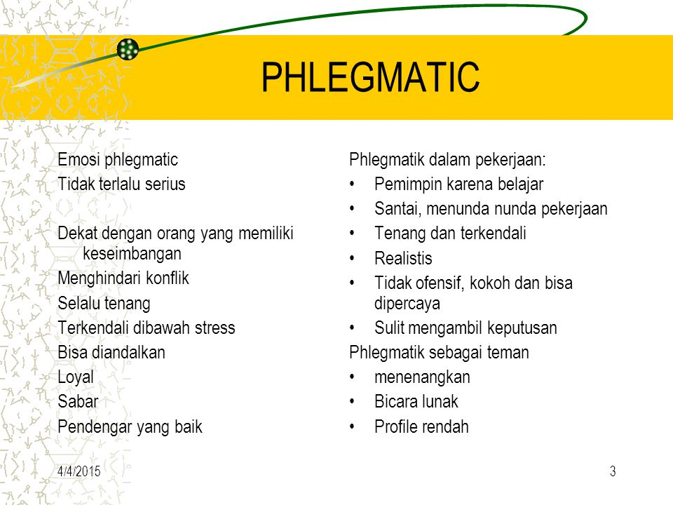 PHLEGMATIC Emosi phlegmatic Tidak terlalu serius
