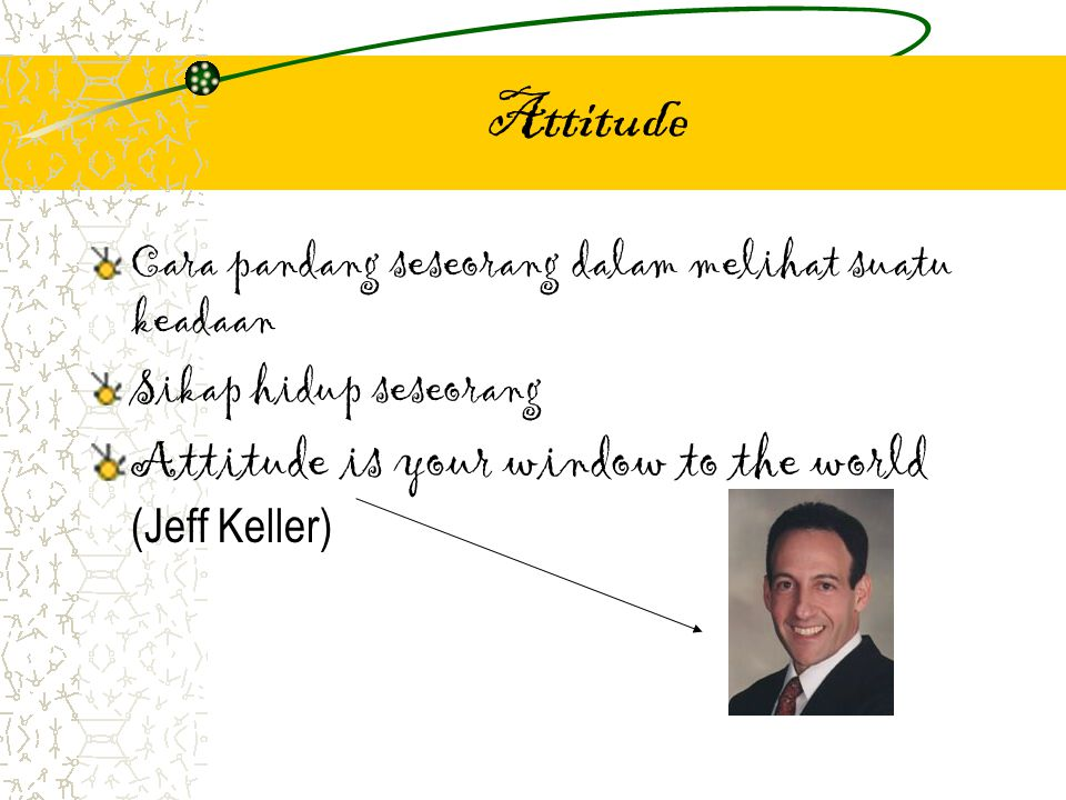 Attitude Attitude is your window to the world (Jeff Keller)