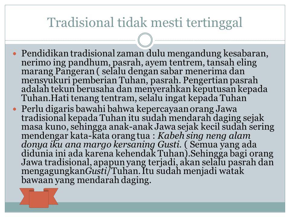 Tradisional tidak mesti tertinggal
