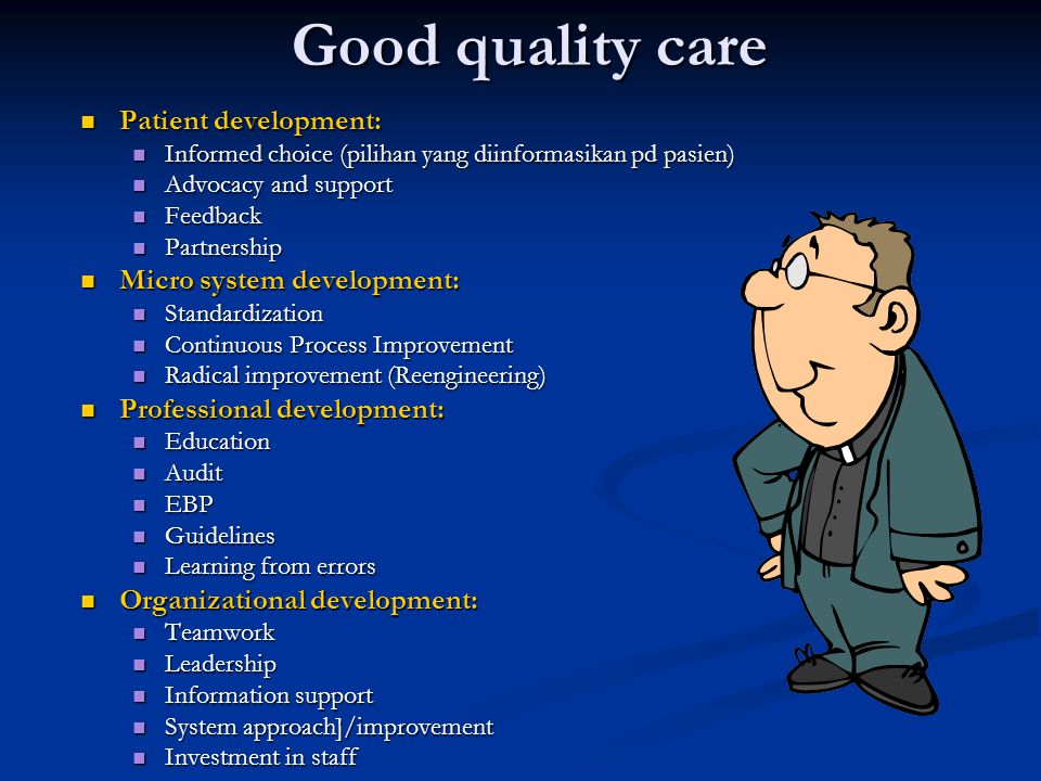 Good quality care Patient development: Micro system development: