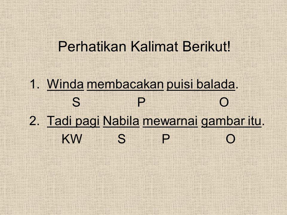 Perhatikan Kalimat Berikut!