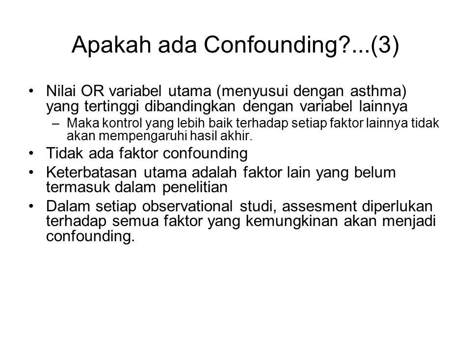 Apakah ada Confounding ...(3)