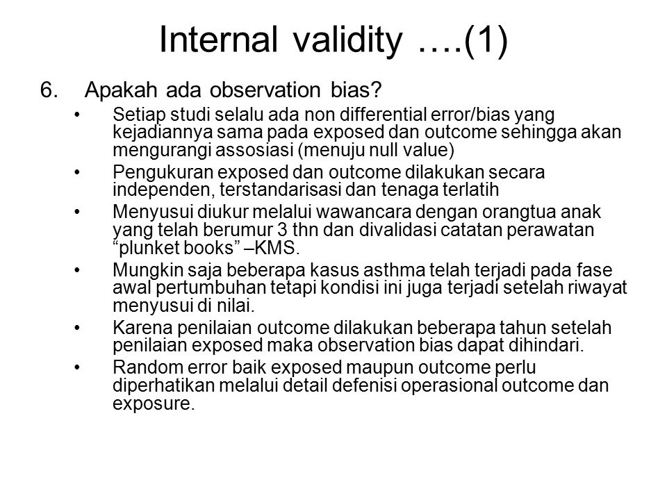 Internal validity ….(1) Apakah ada observation bias