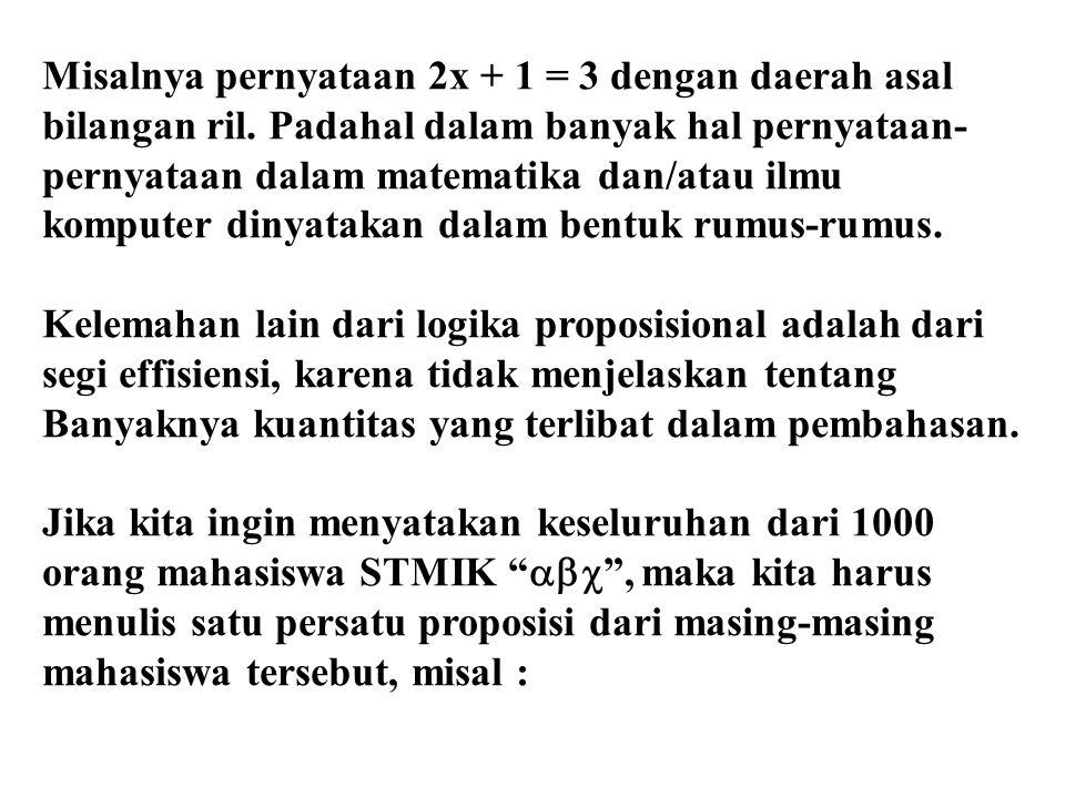 Misalnya pernyataan 2x + 1 = 3 dengan daerah asal