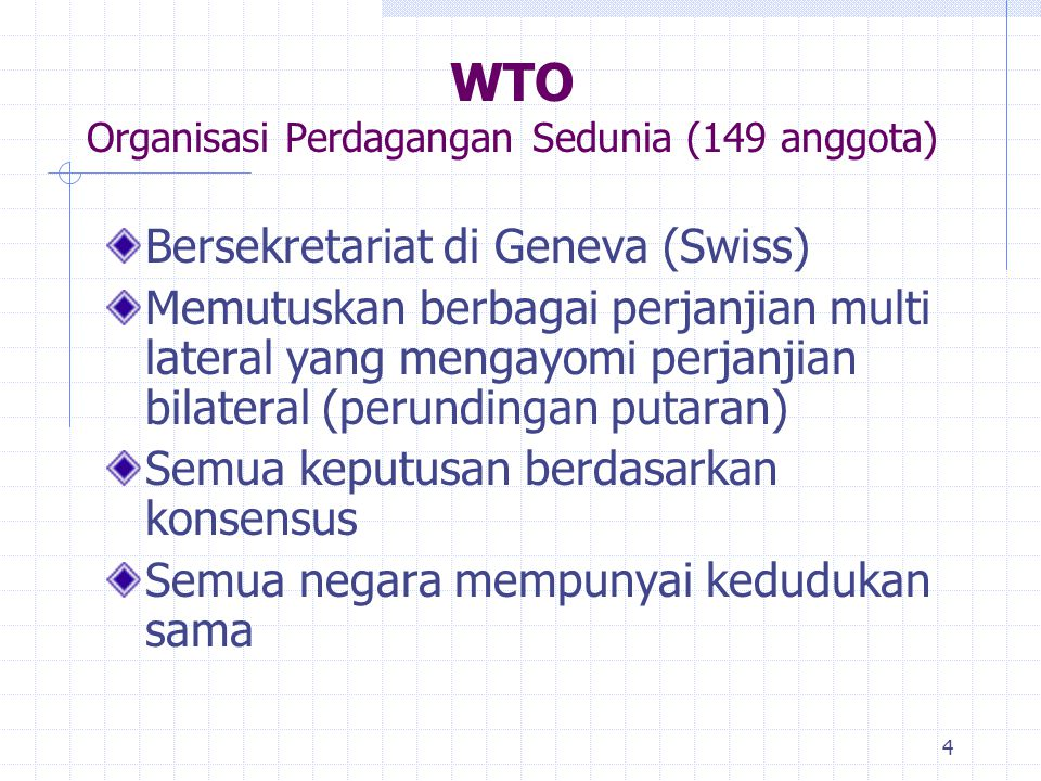 WTO Organisasi Perdagangan Sedunia (149 anggota)