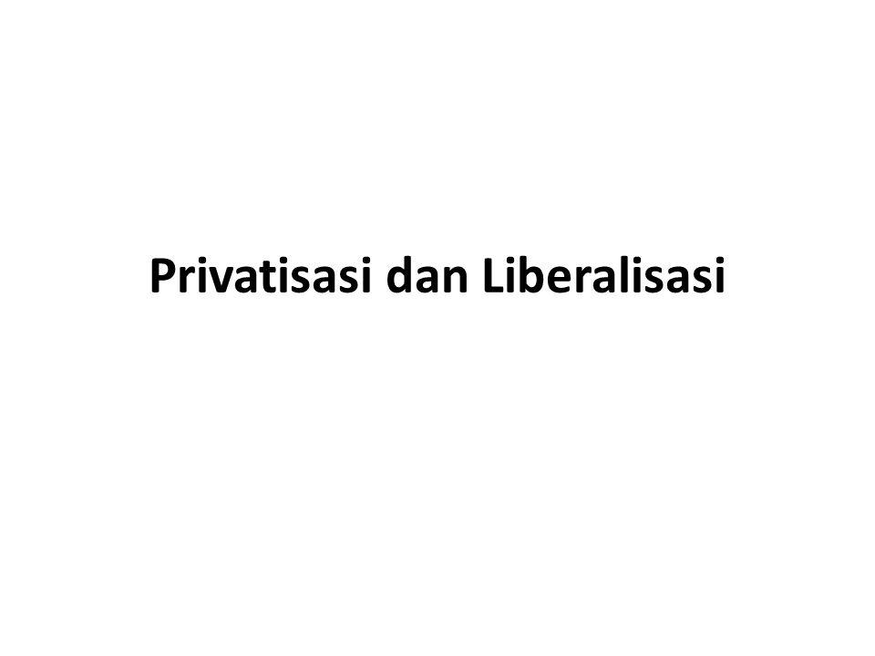 Privatisasi dan Liberalisasi