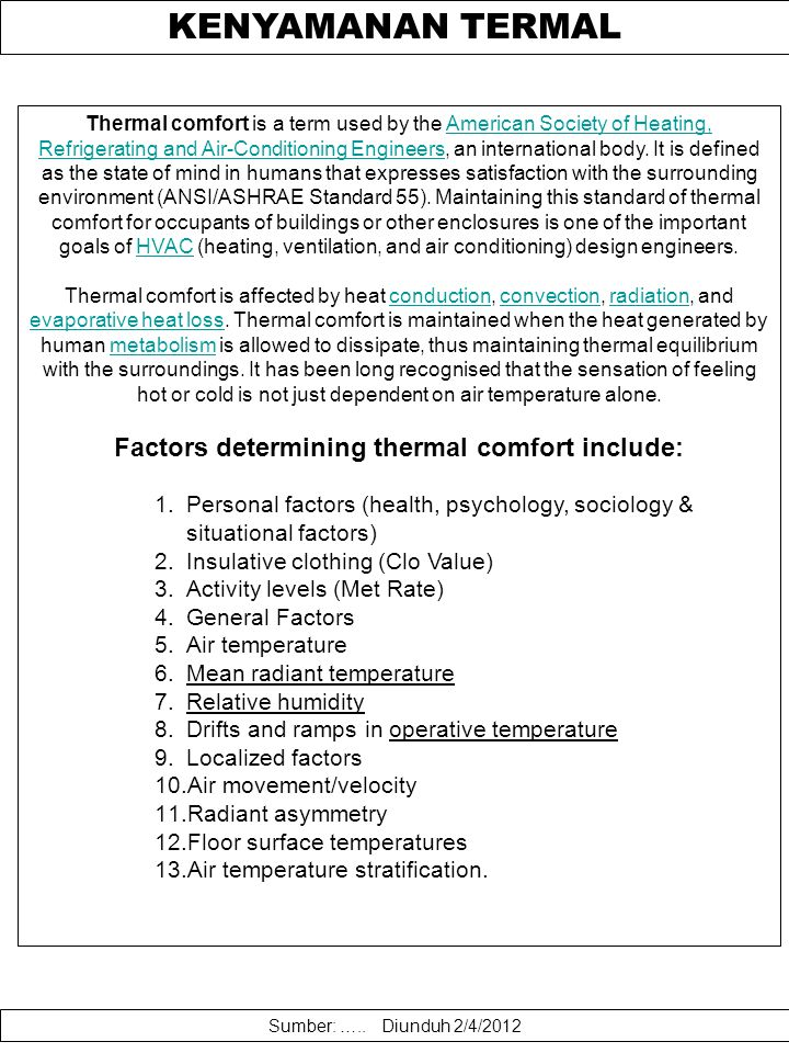 Factors determining thermal comfort include: