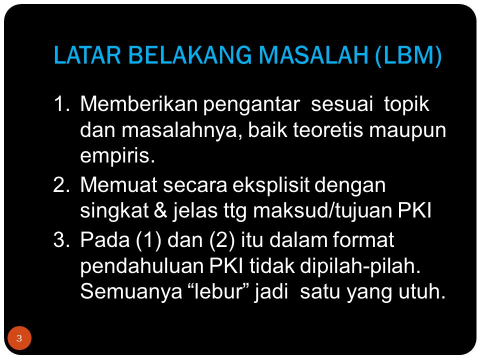 LATAR BELAKANG MASALAH (LBM)