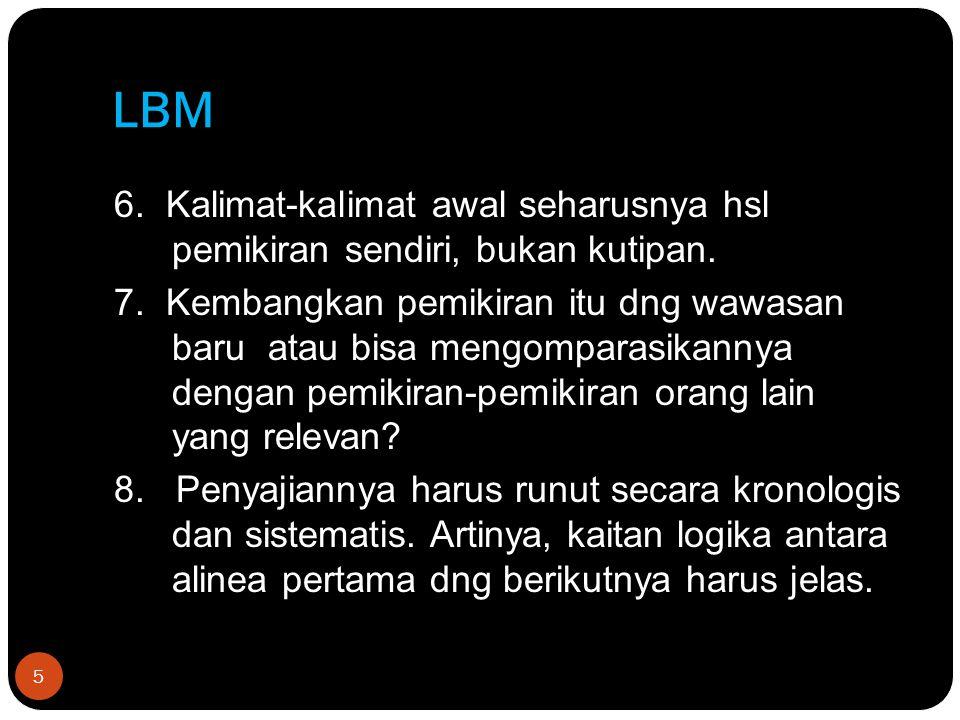 LBM 6. Kalimat-kalimat awal seharusnya hsl pemikiran sendiri, bukan kutipan.