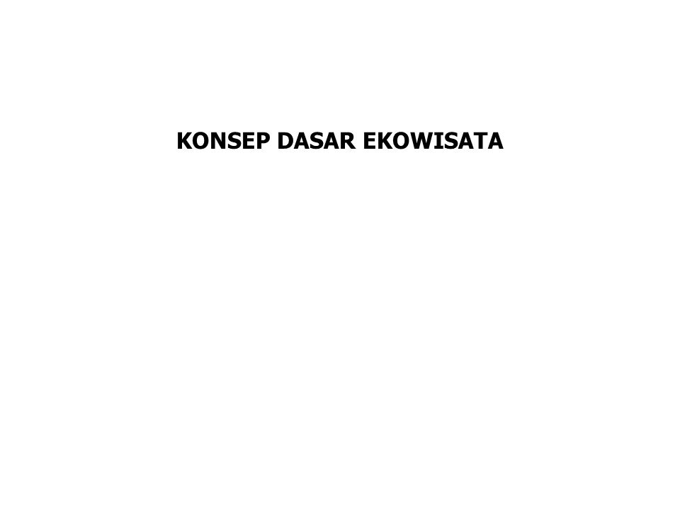 KONSEP DASAR EKOWISATA
