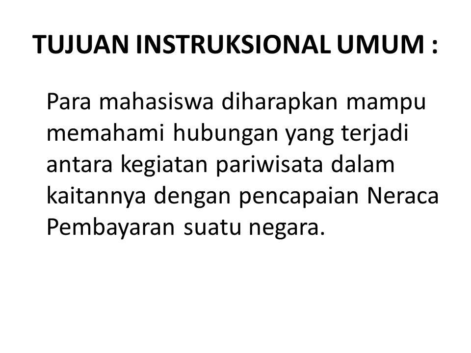 TUJUAN INSTRUKSIONAL UMUM :