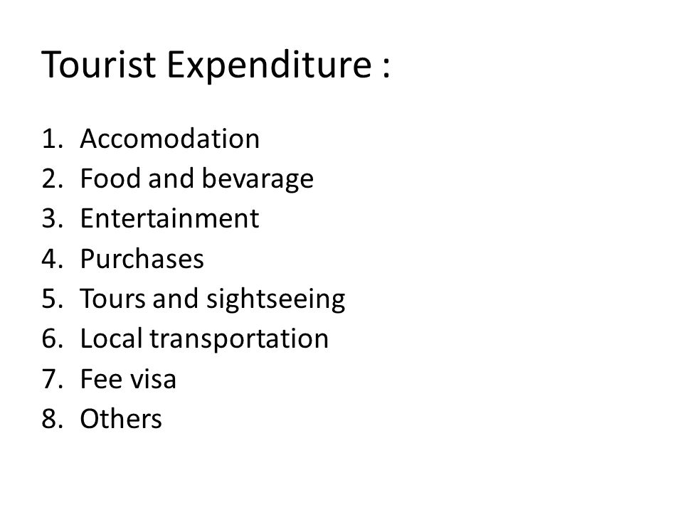 Tourist Expenditure : Accomodation Food and bevarage Entertainment
