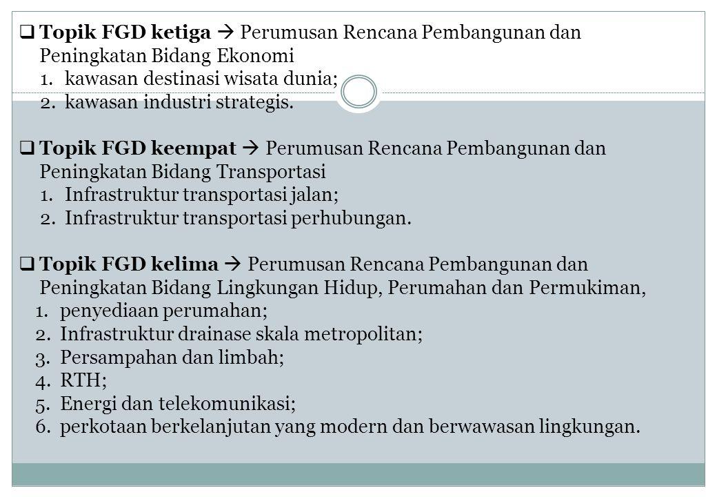 Topik FGD ketiga  Perumusan Rencana Pembangunan dan Peningkatan Bidang Ekonomi