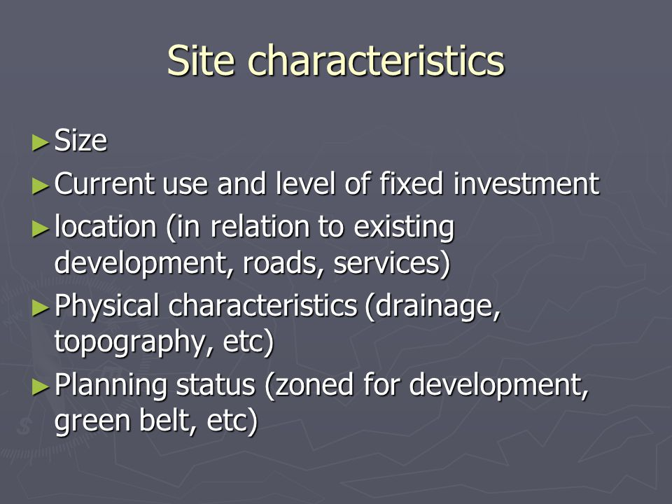 Site characteristics Size Current use and level of fixed investment