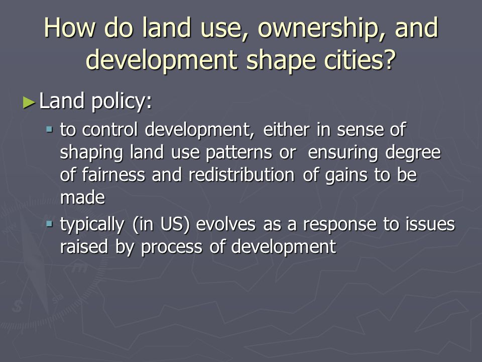 How do land use, ownership, and development shape cities