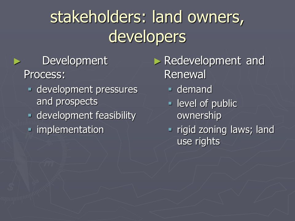 stakeholders: land owners, developers