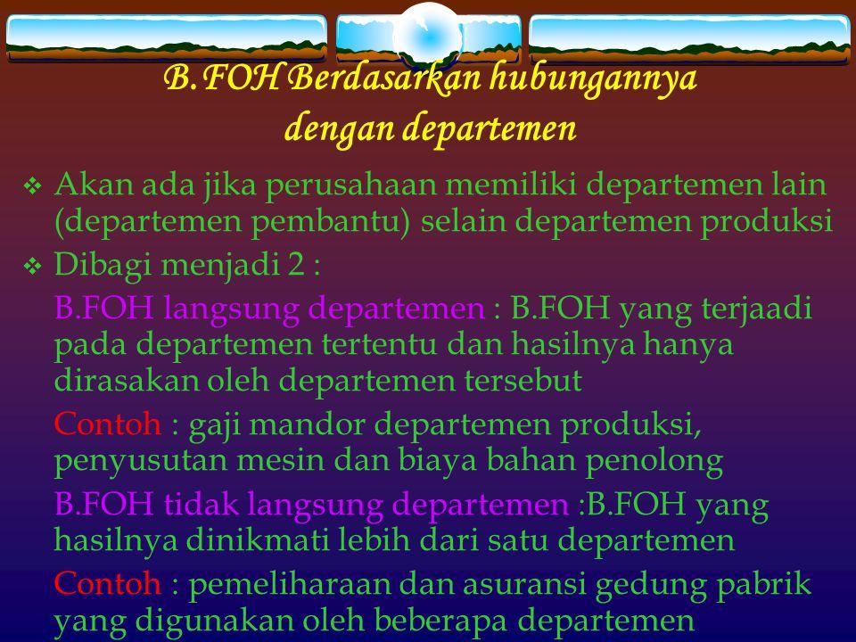 B.FOH Berdasarkan hubungannya dengan departemen