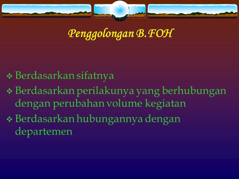 Penggolongan B.FOH Berdasarkan sifatnya