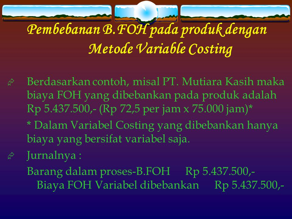 Pembebanan B.FOH pada produk dengan Metode Variable Costing