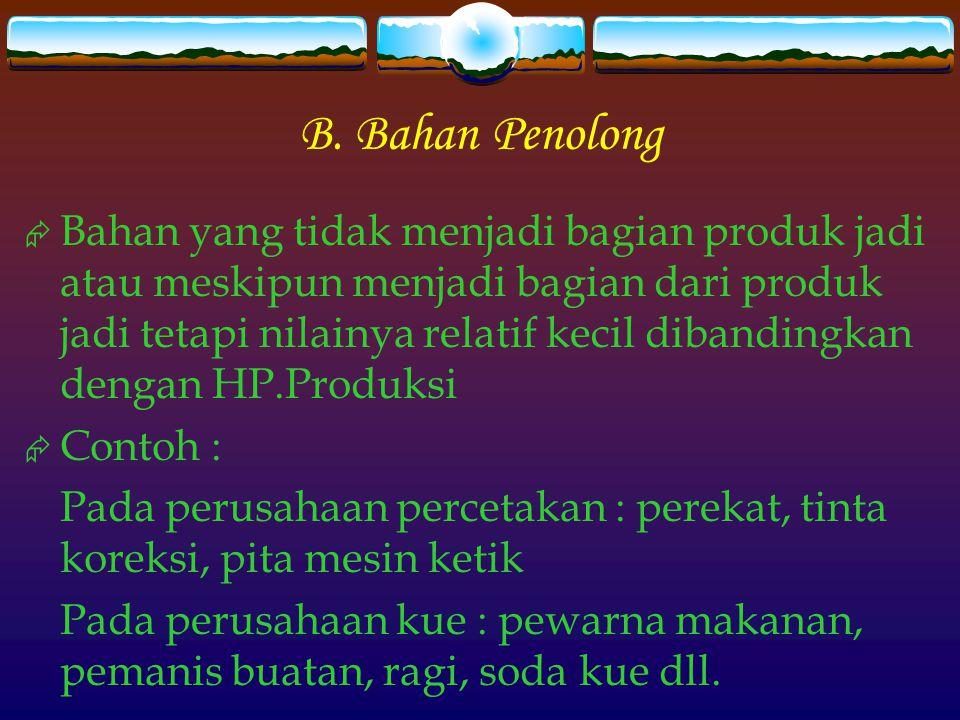 B. Bahan Penolong