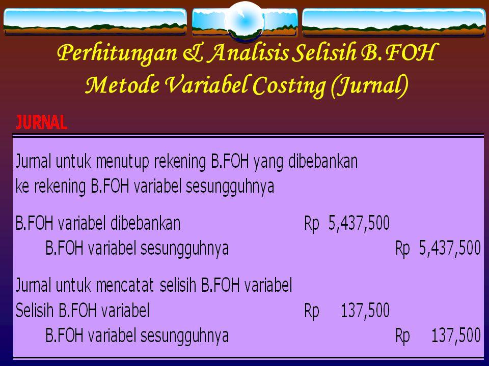 Perhitungan & Analisis Selisih B.FOH Metode Variabel Costing (Jurnal)