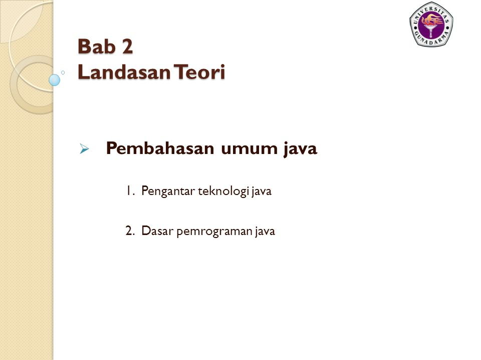 Bab 2 Landasan Teori Pembahasan umum java 1. Pengantar teknologi java