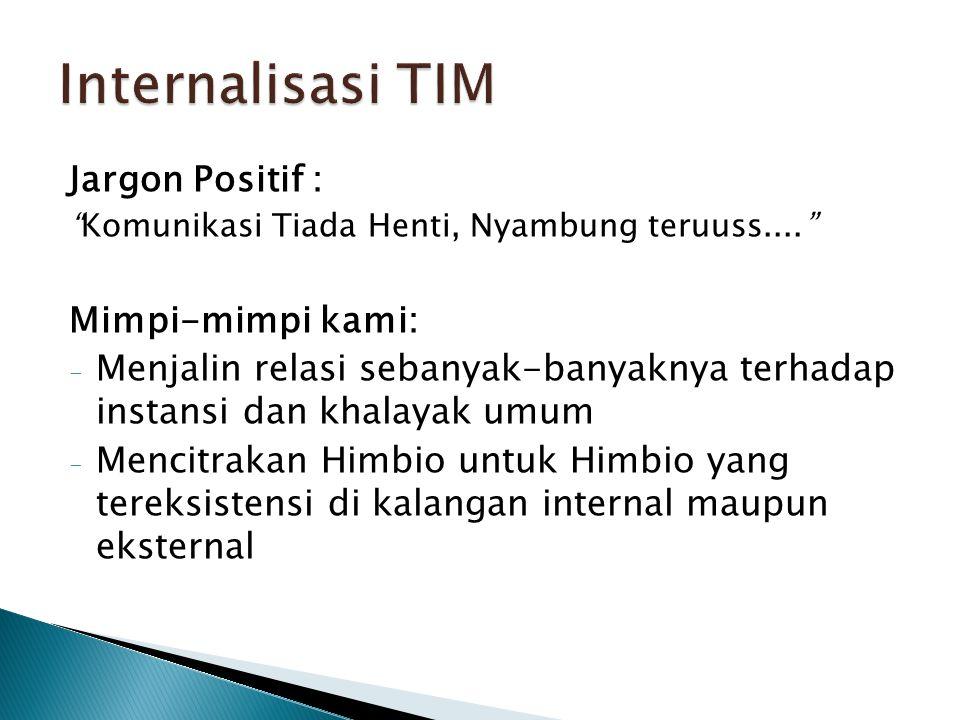 Internalisasi TIM Jargon Positif : Mimpi-mimpi kami: