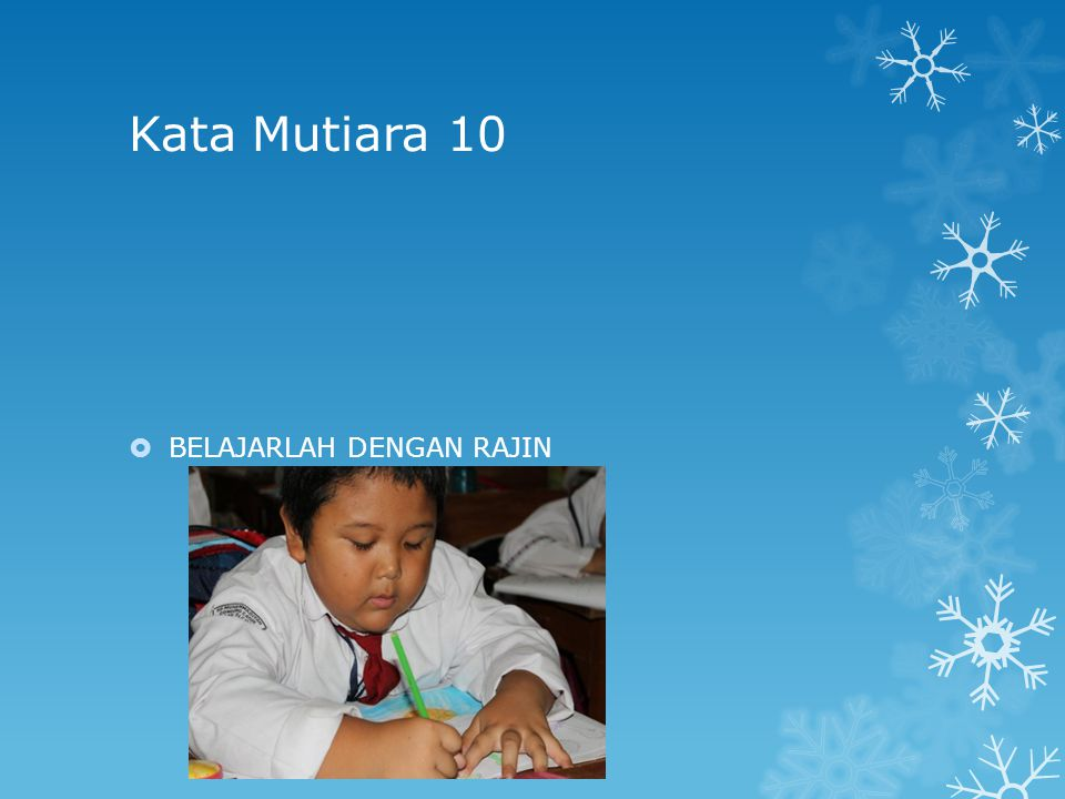 Kata Mutiara 10 BELAJARLAH DENGAN RAJIN