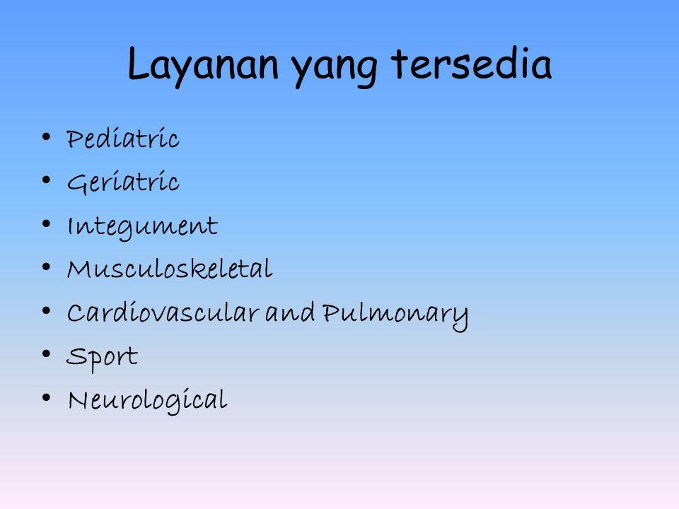 Layanan yang tersedia Pediatric Geriatric Integument Musculoskeletal