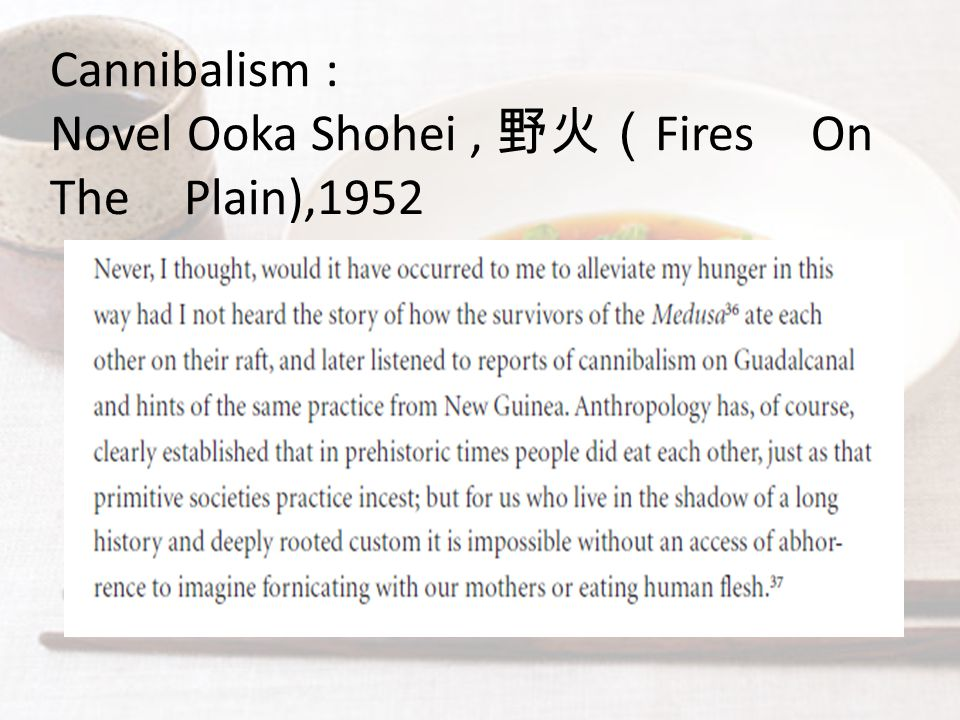 Cannibalism : Novel Ooka Shohei , 野火(Fires On The Plain),1952