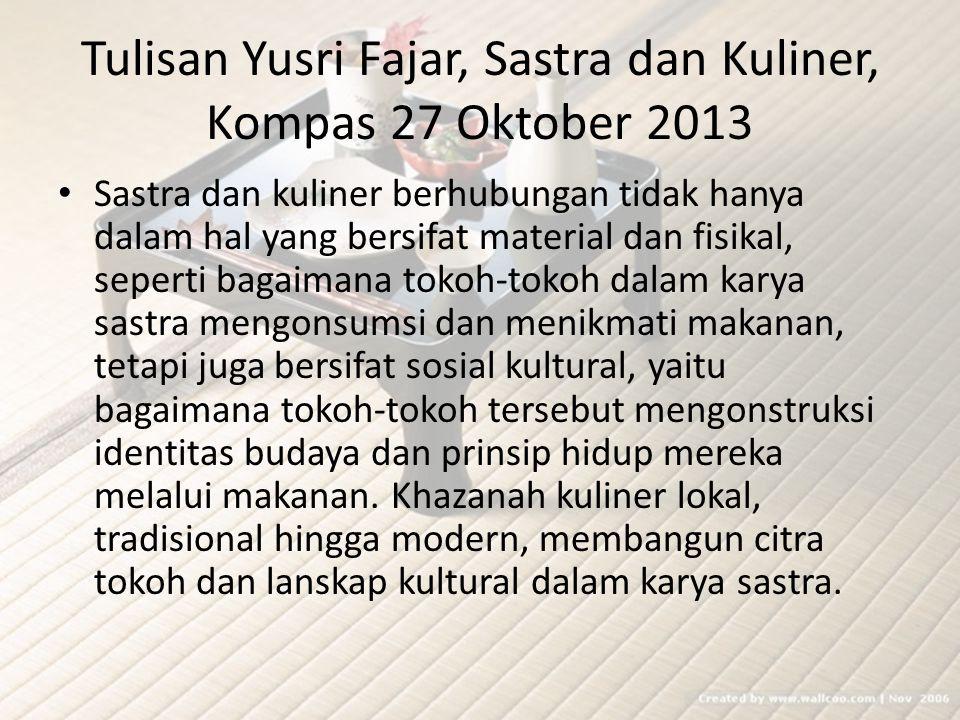 Tulisan Yusri Fajar, Sastra dan Kuliner, Kompas 27 Oktober 2013