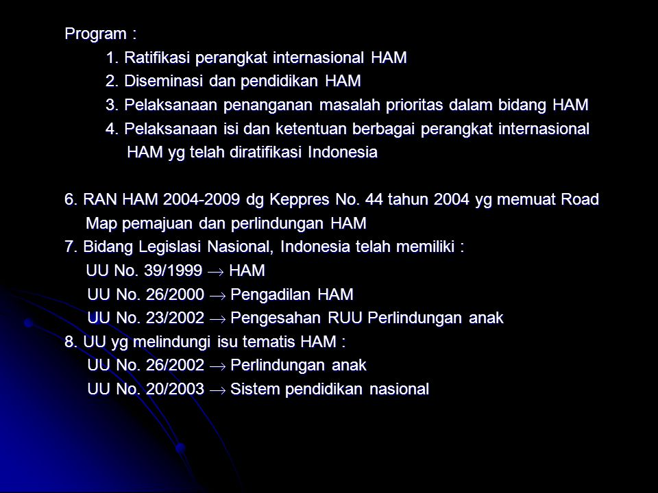 Program : 1. Ratifikasi perangkat internasional HAM 2