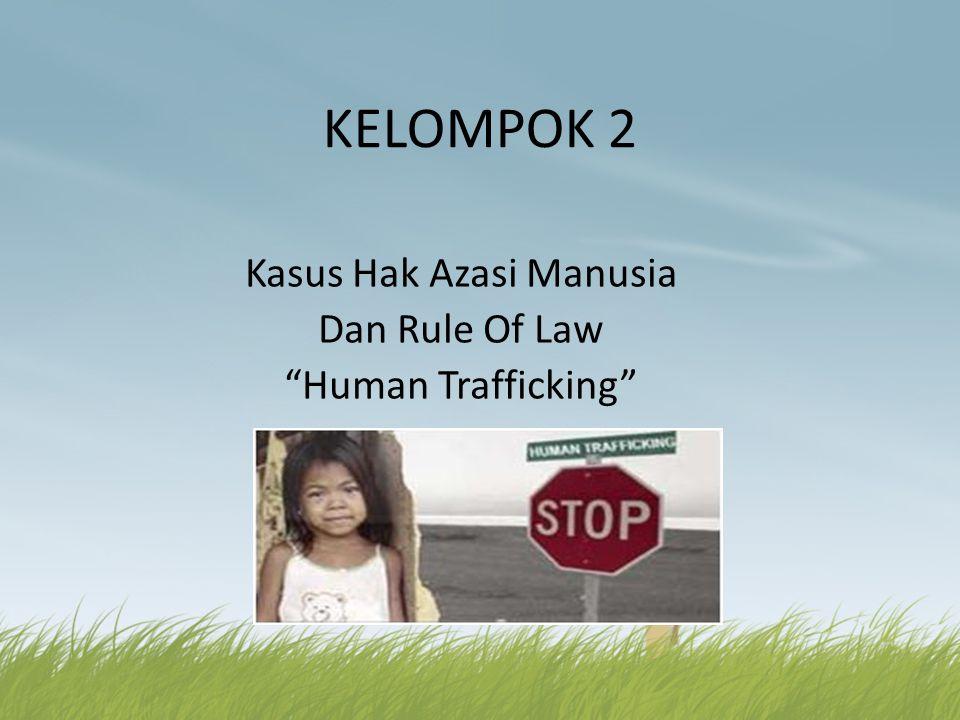 Kasus Hak Azasi Manusia Dan Rule Of Law Human Trafficking