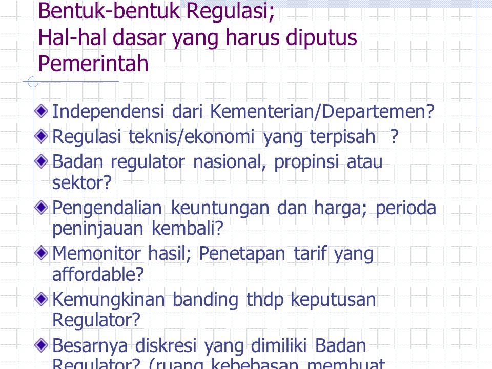 Bentuk-bentuk Regulasi; Hal-hal dasar yang harus diputus Pemerintah