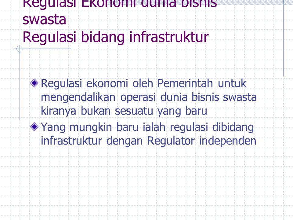 Regulasi Ekonomi dunia bisnis swasta Regulasi bidang infrastruktur