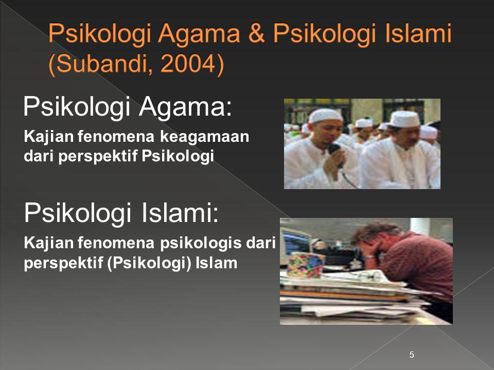 Psikologi Agama & Psikologi Islami (Subandi, 2004)