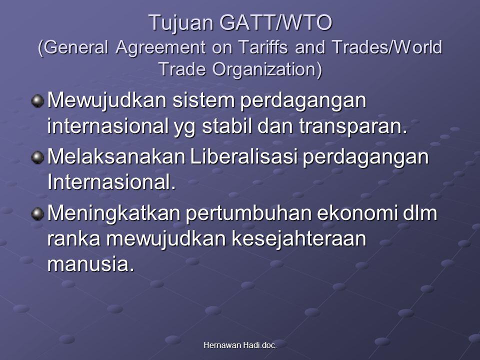 Mewujudkan sistem perdagangan internasional yg stabil dan transparan.