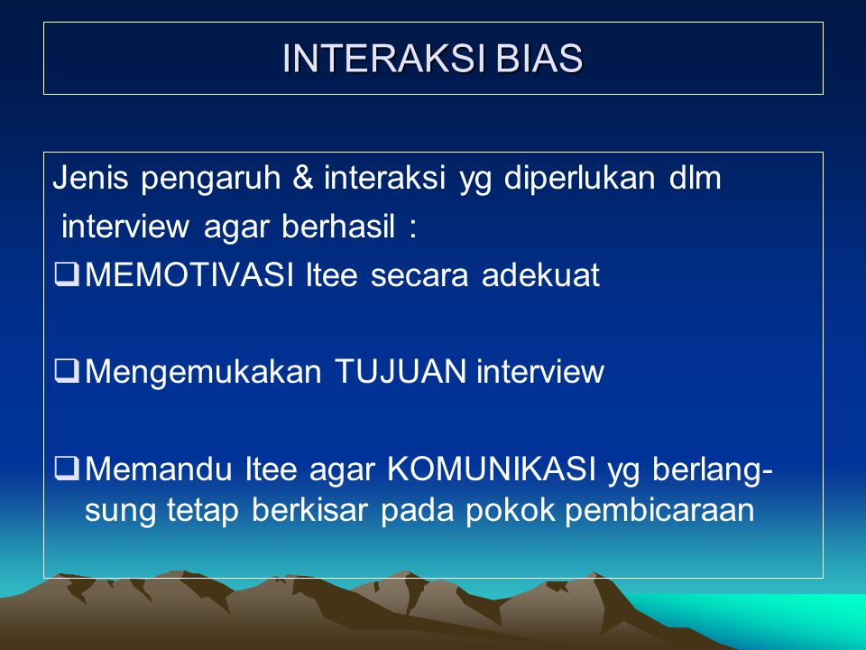 INTERAKSI BIAS Jenis pengaruh & interaksi yg diperlukan dlm