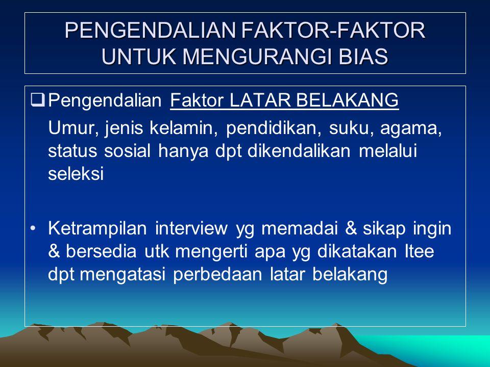PENGENDALIAN FAKTOR-FAKTOR UNTUK MENGURANGI BIAS