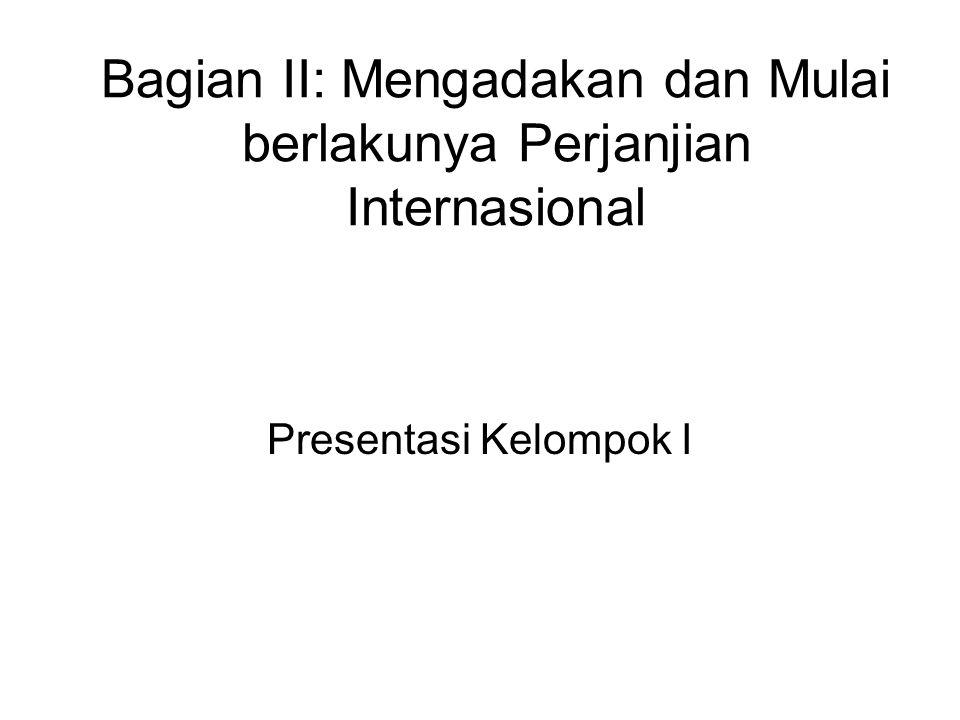 Bagian II: Mengadakan dan Mulai berlakunya Perjanjian Internasional