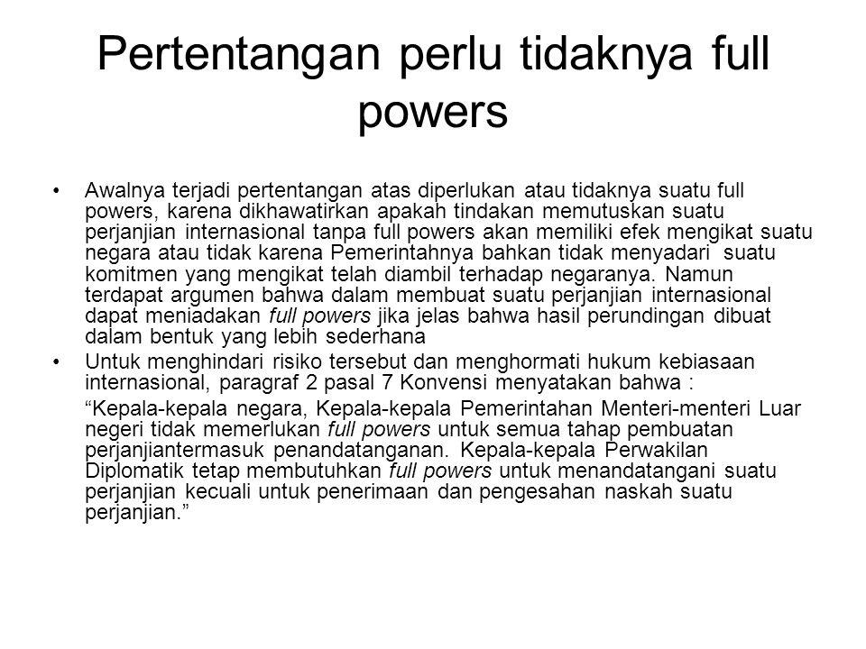 Pertentangan perlu tidaknya full powers
