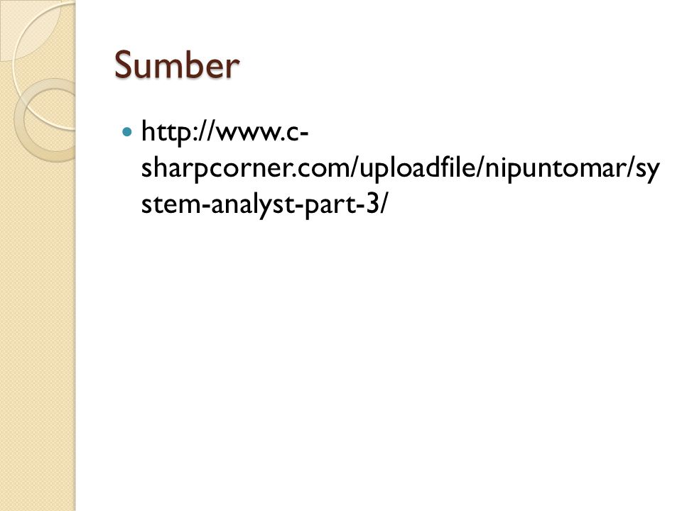 Sumber   sharpcorner.com/uploadfile/nipuntomar/sy stem-analyst-part-3/