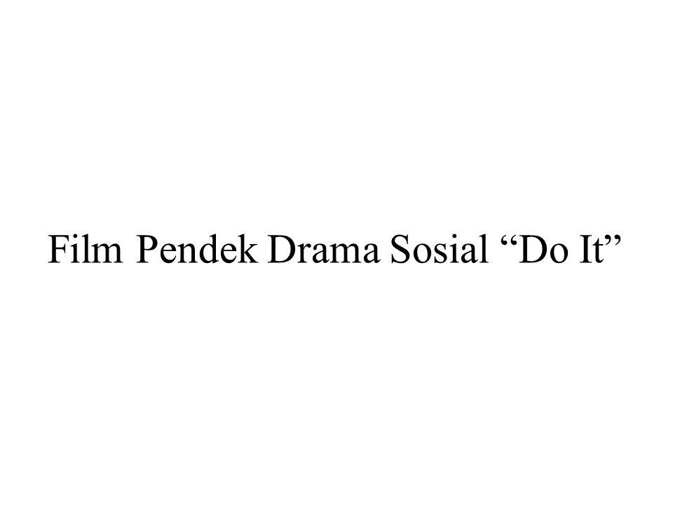 Film Pendek Drama Sosial Do It