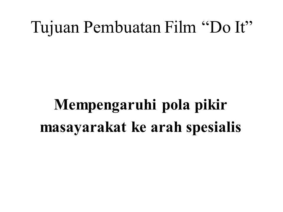 Tujuan Pembuatan Film Do It