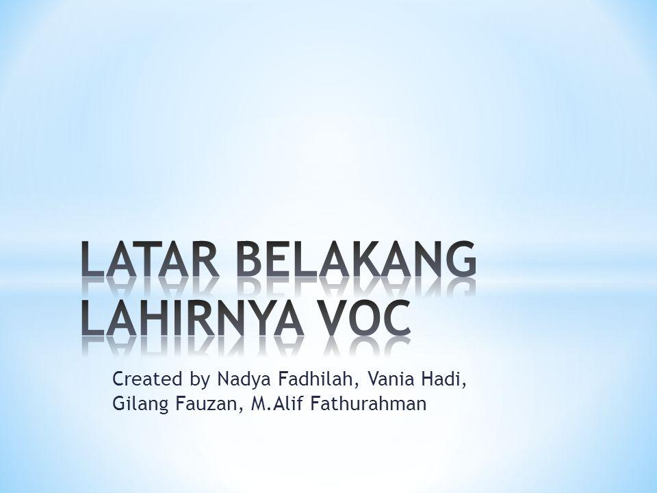 LATAR BELAKANG LAHIRNYA VOC