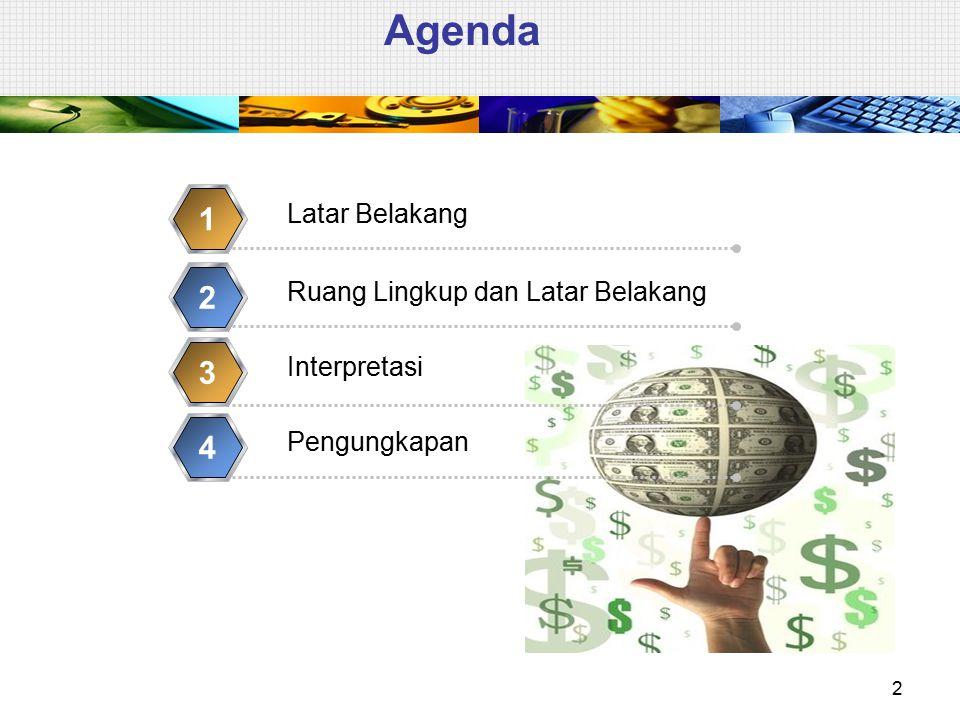 Agenda 1 2 3 4 Latar Belakang Ruang Lingkup dan Latar Belakang